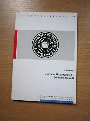 Jüdische Vergangenheit - jüdische Zukunft (Gegenwartsfragen, 80): Harck, Ole