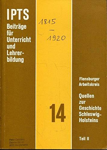 Teil II: Quellen zur Geschichte Schleswig-Holsteins, Vom: Döge, Immo, Jacobsen,