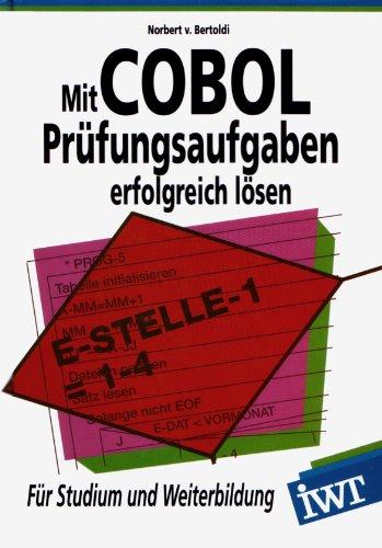 9783883224091: Mit COBOL Prüfungsaufgaben erfolgreich lösen. Für Studium und Weiterbildung