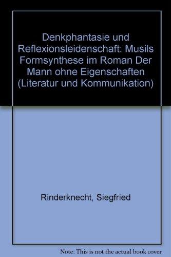 Denkphantasie und Reflexionsleidenschaft - Musils Formsynthese im: Rinderknecht, Siegfried /