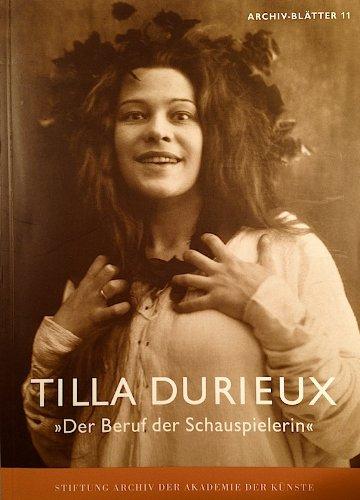 9783883310800: Tilla Durieux - der Beruf der Schauspielerin Archiv-Blaetter; 11