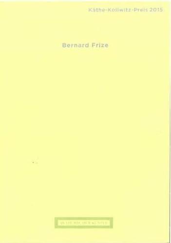 9783883312125: K�the-Kollwitz-Preis 2015 - Bernard Frize