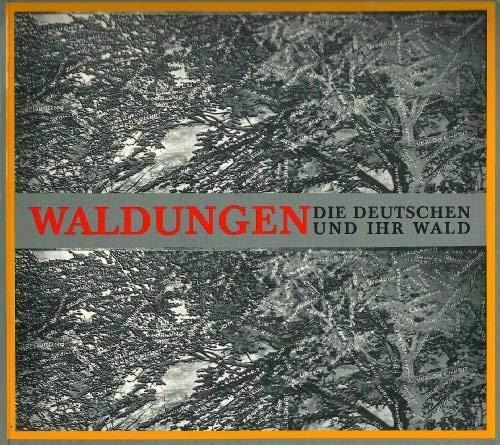 9783883319520: Waldungen: Die Deutschen und ihr Wald : Ausstellung der Akademie der Künste vom 20. September bis 15. November 1987 (Akademie-Katalog) (German Edition)