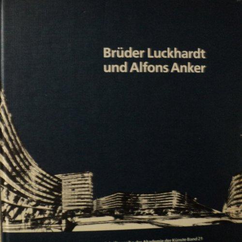 9783883319650: Brüder Luckhardt und Alfons Anker: Berliner Architekten der Moderne (Schriftenreihe der Akademie der Künste) (German Edition)