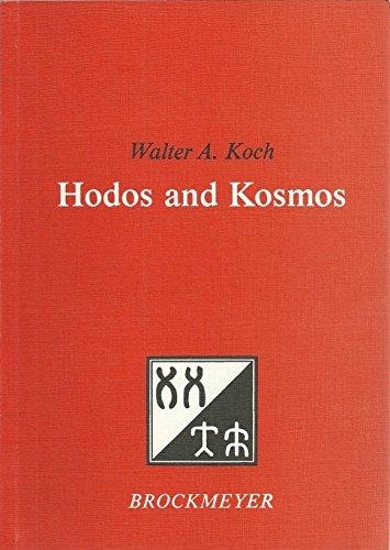 Hodos and Kosmos. Ways towards a holistic: Koch, Walter A.