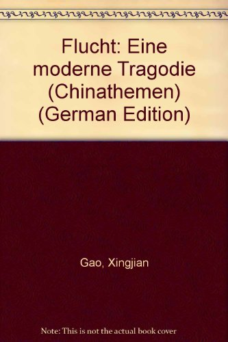 9783883399881: Flucht: Eine moderne Tragodie (Chinathemen) (German Edition)