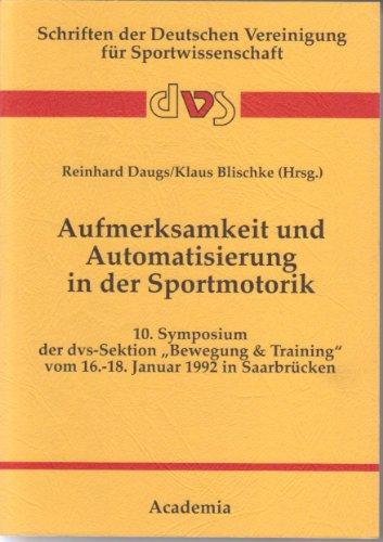 Aufmerksamkeit und Automatisierung in der Motorik: Reinhard Daugs