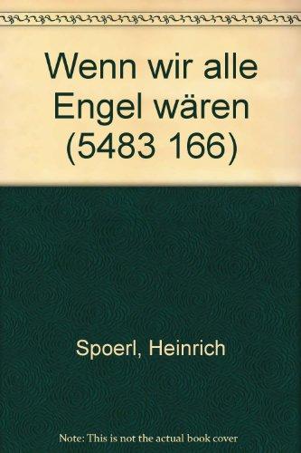 9783883451473: Wenn wir alle Engel wären (5483 166)
