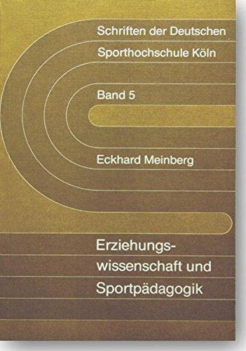 9783883453033: Erziehungswissenschaft und Sportp�dagogik: Analysen zum Theorieverst�ndnis von Erziehungswissenschaft und Sportp�dagogik