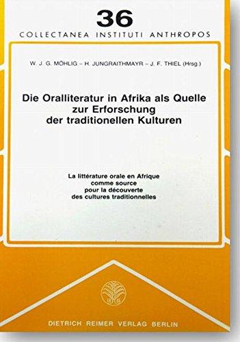 Die Oralliteratur in Afrika als Quelle zur Erforschung der traditionellen Kulturen / La litt&...