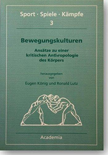 9783883454665: Bewegungskulturen: Ansätze zu einer kritischen Anthropologie des Körpers