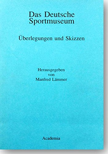9783883455792: Das Deutsche Sportmuseum: Uberlegungen und Skizzen (German Edition)
