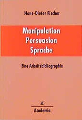 Manipulation - Persuasion - Sprache: Hans D. Fischer