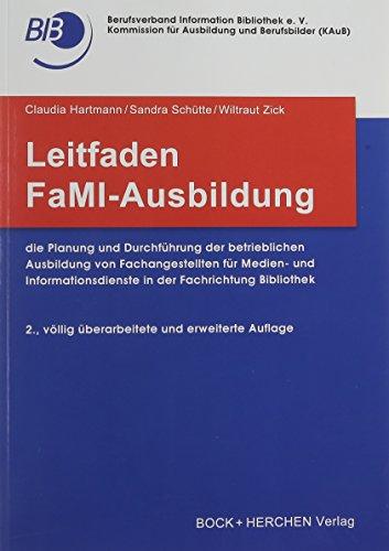 9783883472737: Leitfaden FaMI-Ausbildung: Die Planung der betrieblichen Ausbildung von Fachangestellten für Medien- und Informationsdienste in der Fachrichtung Bibliothek