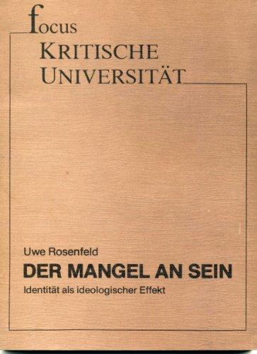 9783883493152: Der Mangel an Sein: Identit�t als ideologischer Effekt (Focus kritische Universit�t)
