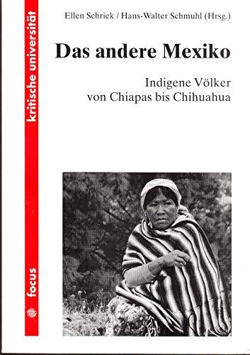Das andere Mexiko. Indigene Völker von Chiapas bis Chihuahua
