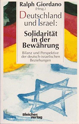 Deutschland und Israel: Solidarität in der Bewährung ; Bilanz und Perspektive der deutsch-israelischen Beziehungen - Giordano, Ralph