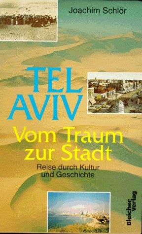 9783883500409: Tel Aviv, Vom Traum zur Stadt