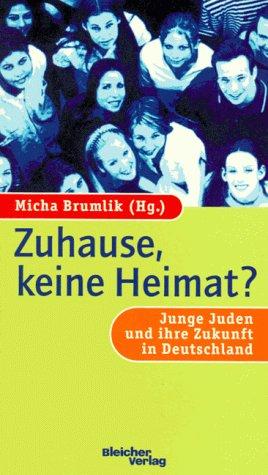 Zuhause, keine Heimat?: Junge Juden und ihre: Micha Brumlik