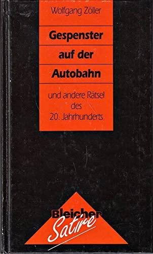 9783883500997: Gespenster auf der Autobahn und andere Rätsel des 20. Jahrhunderts