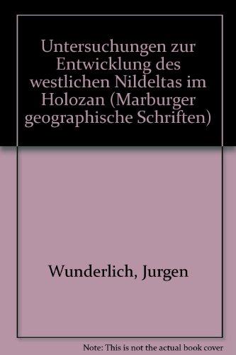 9783883530383: Untersuchungen zur Entwicklung des westlichen Nildeltas im Holozan (Marburger geographische Schriften)