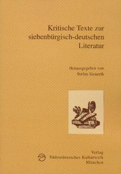Kritische Texte zur siebenbürgisch-deutschen Literatur. Vom Ende: Sienerth, Stefan (Hrsg.):