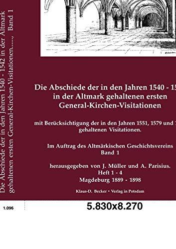 Die Abschiede Der in Den Jahren 1540-1542 in Der Altmark Gehaltenen Ersten ...