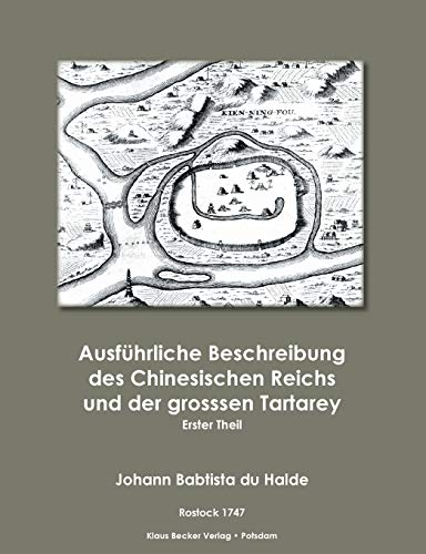 9783883720470: Ausführliche Beschreibung des Chinesischen Reichs und der grossen Tartarey. Erster Theil.