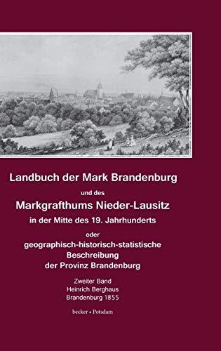 Landbuch der Mark Brandenburg und des Markgrafthums Nieder-Lausitz, Zweiter Band: Heinrich Berghaus
