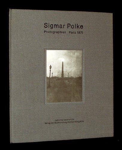Sigmar Polke: Photographien : Paris 1971 (German Edition): Sigmar Polke