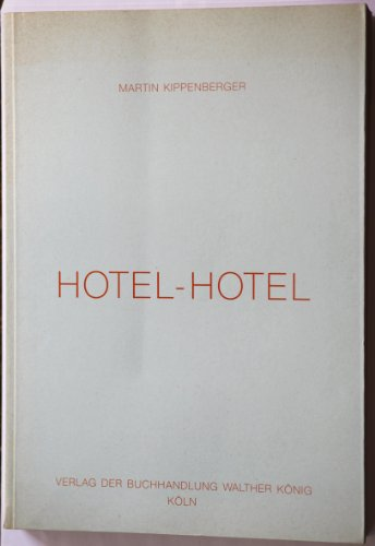 Hotel-Hotel and Hotel-Hotel-Hotel and No Drawing No: Kippenberger, Martin