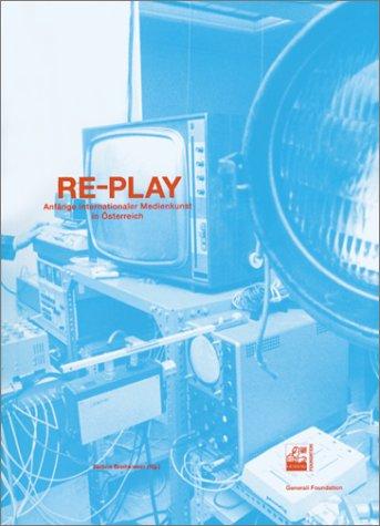 9783883754307: Re-play: Beginnings of International Media Art in Austria