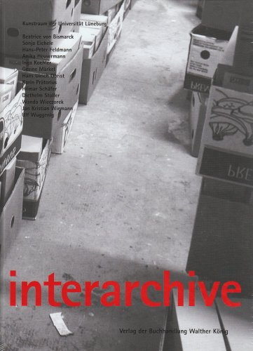 Interarchive: Archival Practices and Sites in the Contemporary Art Field: Feldmann, Hans Peter and ...