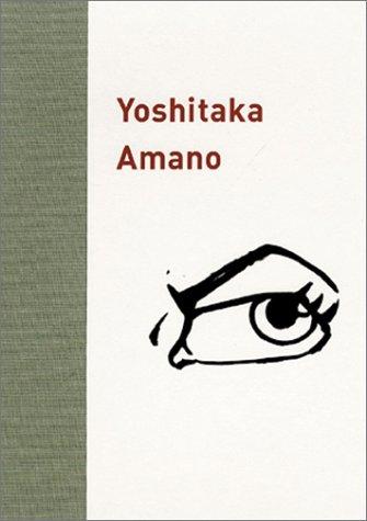 Yoshitaka Amano: Yoshitaka Amano, Carlo McCormick, Rachel Kushner