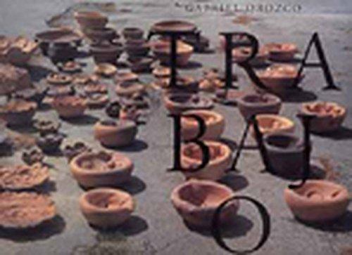 Gabriel Orozco: Trabajo 1992-2002: Orozco, Gabriel and