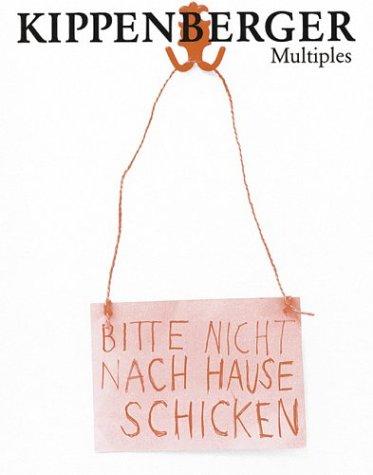 Martin Kippenberger: Multiples 1982-1997: Prinzhorn, Martin; Grässlin,
