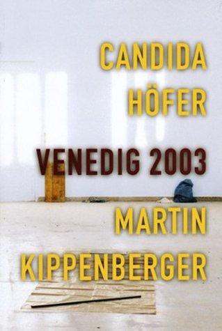 Venedig 2003.: Heynen, Julian. (Introduction). Candida Hofer and Martin Kippenberger.