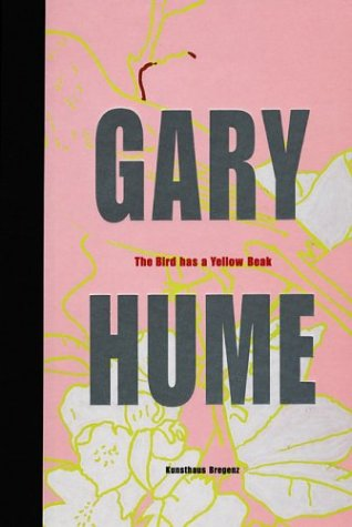 9783883758039: Gary Hume: The Bird Has A Yellow Beak (Doors Series) (English and German Edition)