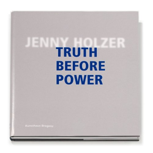 Jenny Holzer: Truth Before Power: Henri Cole