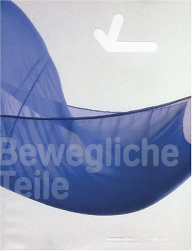 9783883758510: Bewegliche Teile / Moving Parts: Formen Des Kinetischen / Forms Of The Kinetic