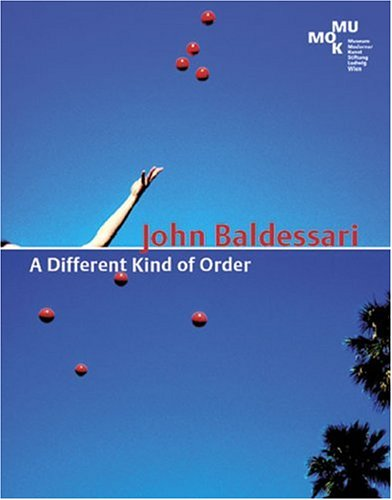 9783883759388: John Baldessari: A Different Kind Of Order