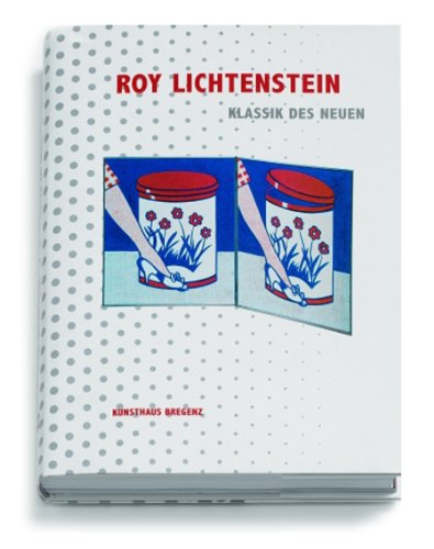 9783883759654: Roy Lichtenstein: Classic of the New