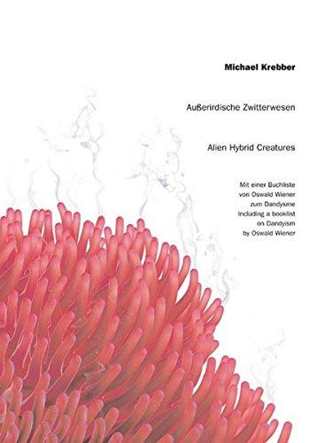 9783883759807: Michael Krebber: Alien Hybrid Creatures