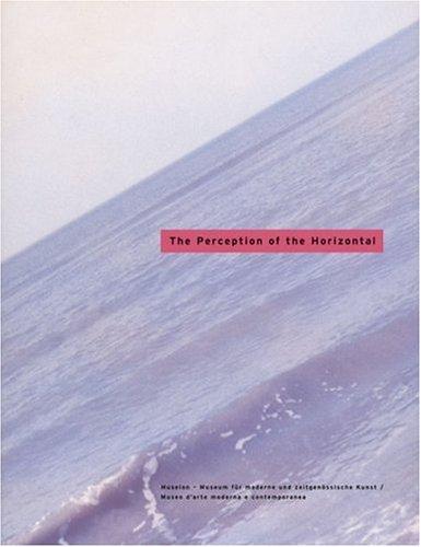 The Perception of the Horizontal: Martin, Agnes; Hapkemeyer, Andreas; Kirschl, Wilfried; Rosenblum,...