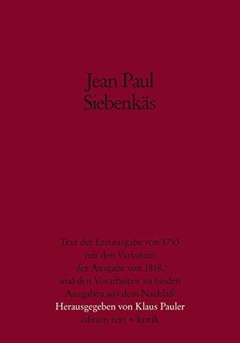 Siebenkäs : Text der Erstausg. von 1796 mit den Varianten der Ausgabe von 1818 und den ...