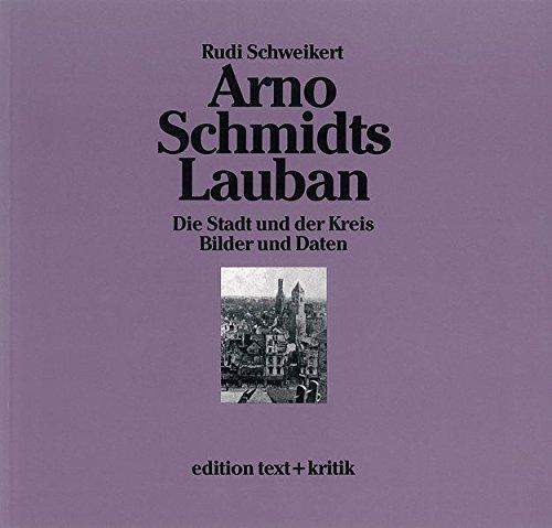 9783883772875: Arno Schmidts Lauban: Die Stadt und der Kreis. Bilder und Daten. Bargfelder Bote - Sonderlieferung