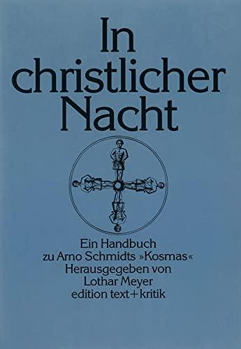 In christlicher Nacht. Ein Handbuch zu Arno: Schmidt, Arno -