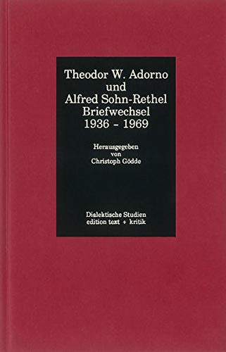 9783883774039: Theodor W. Adorno und Alfred Sohn-Rethel: Briefwechsel 1936-1969 (Dialektische Studien) (German Edition)