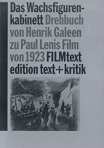 DAS WACHSFIGURENKABINETT: Drehbuch von Henrik Galeen zu: Thomas Koebner (Essay)