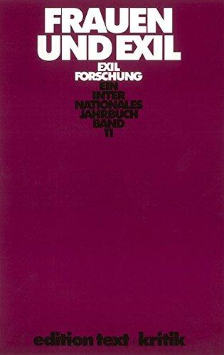 EXILFORSCHUNG Ein Internationals Jahrbuch Band 11: FRAUEN UND EXIL Zwischen Anpassung und ...